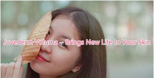 Juvederm Voluma – Brings New Life to Your Skin | Golden Girl